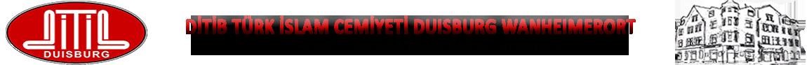 DİTİB Türk İslam Cemiyeti Duisburg Wanheimerort | DİTİB Türkisch İslamische Gemeinde zu Duisburg e.V.